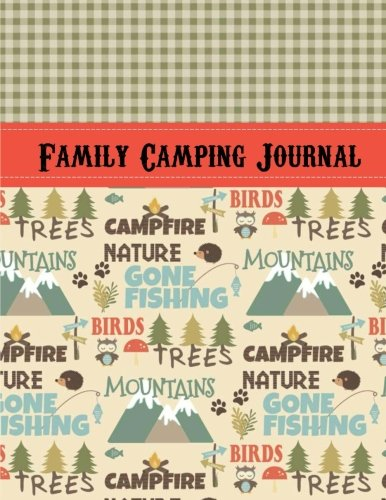 Family Camping Journal: Perfect RV Journal/Camping Diary or Gift for