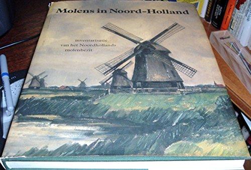 Molens in Noord-Holland. Inventarisatie van het Noordhollands molenbezit.