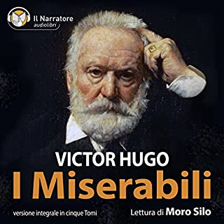 I Miserabili                   By:                                                                                                                                 Victor Hugo                               Narrated by:                                                                                                                                 Moro Silo                      Length: 60 hrs and 11 mins     2 ratings     Overall 5.0