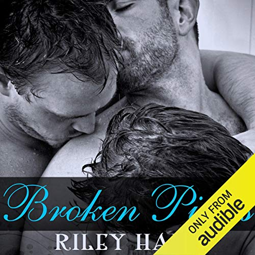 Broken Pieces Audiobook By Riley Hart cover art