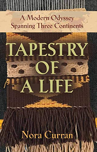TAPESTRY OF A LIFE: A Modern Odyssey Spanning Three Continents (English Edition)