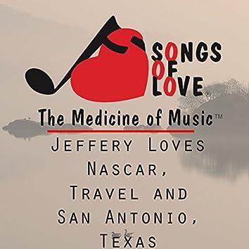 Jeffery Loves Nascar, Travel and San Antonio, Texas