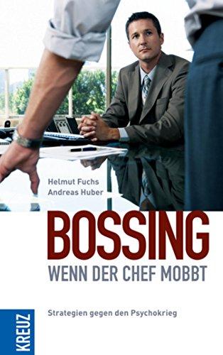 Bossing - wenn der Chef mobbt: Strategien gegen den Psychokrieg