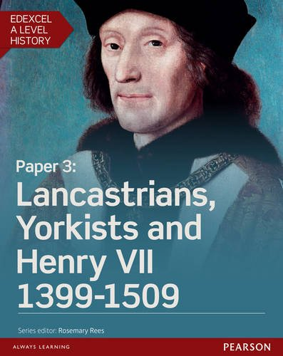 Edexcel A Level History, Paper 3: Lancastrians, Yorkists and Henry VII 1399-1509 Student Book + ActiveBook (Edexcel GCE History 2015)