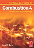 The Focal Easy Guide to Combustion 4: For New Users and Professionals (English Edition)