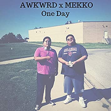 One Day (feat. Awkrd)