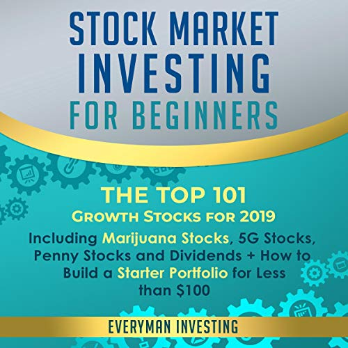 Stock Market Investing for Beginners: The Top 101 Growth Stocks for 2019 Titelbild