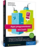 Apps programmieren mit Swift: Ideal für...