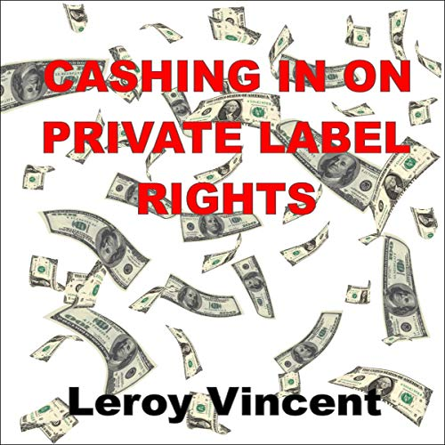 Cashing In on Private Label Rights cover art
