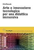 Arte e innovazione tecnologica per una didattica immersiva