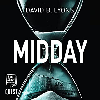 Midday                   By:                                                                                                                                 David B. Lyons                               Narrated by:                                                                                                                                 Aidan Kelly,                                                                                        Brendan McDonald                      Length: 8 hrs and 5 mins     1 rating     Overall 2.0