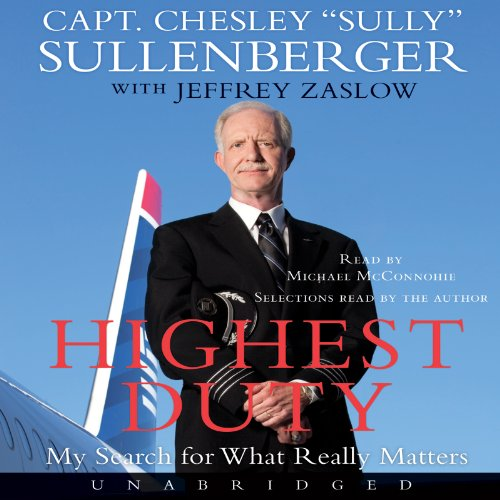 Highest Duty     My Search for What Really Mattered              By:                                                                                                                                 Chesley B. Sullenberger,                                                                                        Jeffrey Zaslow                               Narrated by:                                                                                                                                 Michael McConnohie,                                                                                        Chesley B. Sullenberger                      Length: 8 hrs and 44 mins     28 ratings     Overall 4.7