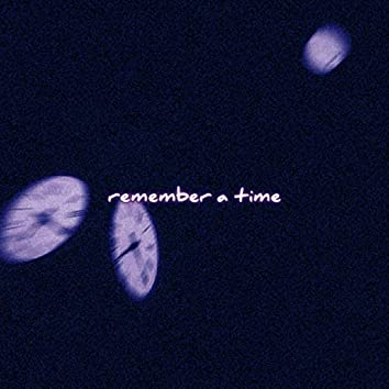 Remember A Time