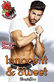 [Megan Slayer]のInnocent and Sweet (Roosters 1) (English Edition)