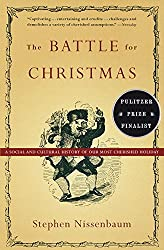 Image: The Battle for Christmas | Kindle Edition | Print length: 401 pages | by Stephen Nissenbaum (Author). Publisher: Vintage (December 1, 2010)