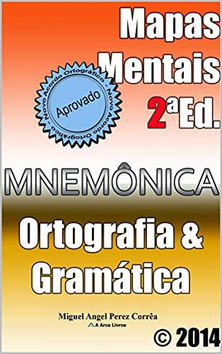 Mapas Mentais de Ortografia e Gramática da Língua Portuguesa : Gramática Objetiva para Concursos Públicos e ENEM (Mnemônica)