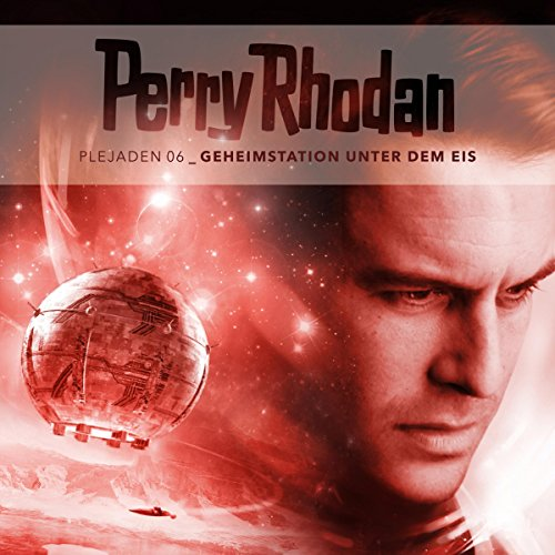 Geheimstation unter dem Eis (Perry Rhodan - Plejaden 6) Titelbild
