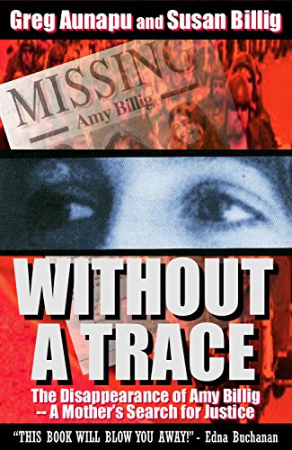 Without a Trace: The Disappearance of Amy Billig -- A Mother's Search for Justice
