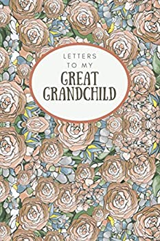 Letters to My Great Grandchild  Waiting Space Blank Journal Love Letters Write Now&Read Later Grandparents Legacy Gift Love Diary to Write In,Gift .. Log Book Women  Letters to My Family Members