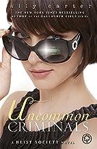 Uncommon Criminals: Book 2 (Heist Society)