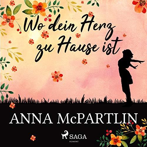 Wo dein Herz zu Hause ist                   Autor:                                                                                                                                 Anna McPartlin                               Sprecher:                                                                                                                                 Katrin Höhne                      Spieldauer: 5 Std. und 7 Min.     37 Bewertungen     Gesamt 3,8