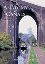 The Anatomy of Canals Vol 1: The Early Years