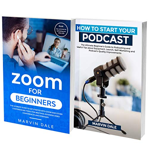 Zoom Meetings: How To Manage Your Online Presence Mastering Zoom Video Conferences And Building A Podcast Side Hustle Working From Home (English Edition)
