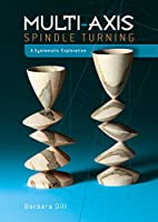 Multi-Axis Spindle Turning: A Systematic Exploration