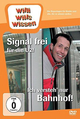 Willi will's wissen: Signal frei für die U2!/ Ich versteh' nur Bahnhof!