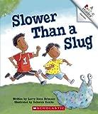 Slower Than a Slug (Rookie Readers)