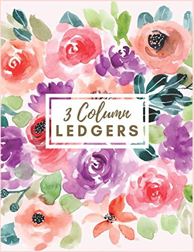 3 Column Ledgers: Orange and Purple Watercolor Floral Ledger Notebook Columnar Ruled Ledger Accounting Bookkeeping Notebook Accounting Record Keeping Books. (Accounting Ledger 3 Column Journal)