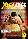 Yoga Edge - Yoga Rx For Runners, Cyclists, Athletes, Golfers, Weight Training, Hiking, Tennis, Swimmers, Cross Fitness, and More! Train Harder, Recover Faster, Play Longer, and Feel Better!