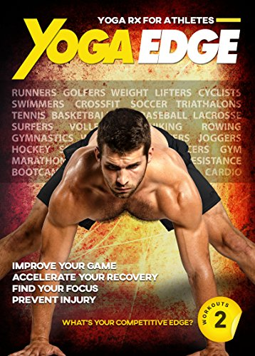 Yoga Edge - Yoga Rx For Runners, Cyclists, Athletes, Golfers, Weight Training, Hiking, Tennis,...