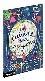 La cuisine aux crayons de Hervé Tullet