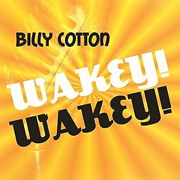 Wakey! Wakey!
