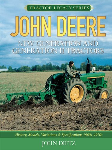 John Deere New Generation and Generation II Tractors (Tractor Legacy Series) (English Edition)