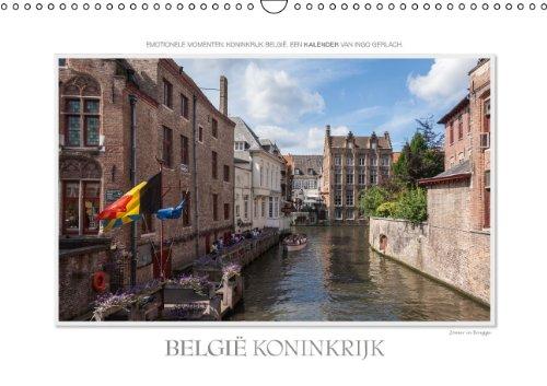 Emotionele Momenten: België Koninkrijk / NL-Version (Wandkalender 2015 DIN A3 vertikaal): Ingo Gerlach heeft gevangen het Koninkrijk België mooie ... (Maandelijkse Kalender, 14 Pagina's)