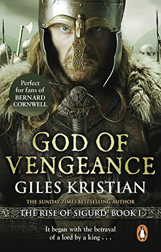 God of Vengeance: (The Rise of Sigurd 1): A thrilling, action-packed Viking saga from bestselling author Giles Kristian