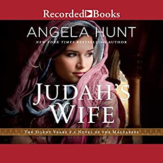 Judah's Wife     A Novel of the Maccabees              By:                                                                                                                                 Angela Hunt                               Narrated by:                                                                                                                                 Rachel Botchan                      Length: 11 hrs and 23 mins     101 ratings     Overall 4.6