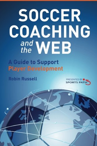 Soccer Coaching And The Web A Guide To Support Player Development