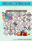 Dinosaur Coloring Book: 35 Image Cryolophosaurus, Gallimimus, Nodosaurus, Camarasaurus, Footprints, Heterodontosaurus, Alvarezsaurus, Scelidosaurus ... Quiz Words Activity And Coloring Books