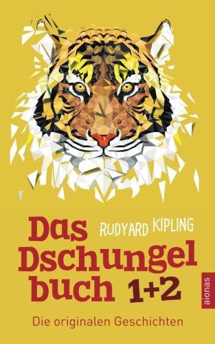 Das Dschungelbuch 1 + 2. Die originalen Geschichten: Rudyard Kipling (Klassiker der Kinderliteratur)