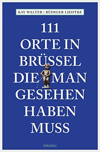 111 Orte in Brüssel, die man gesehen haben muss (111 Orte ...)