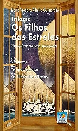 Trilogia: Os Filhos das Estrelas: um Olhar Para o Passado
