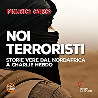 Noi terroristi: Storie vere dal Nordafrica a Charlie Hebdo copertina