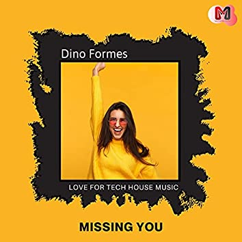Missing You - Love For Tech House Music
