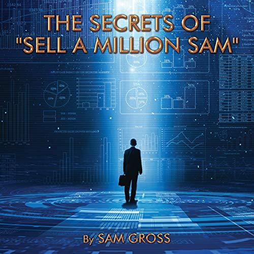 "The Secrets of ""Sell a Million Sam"" Titelbild"
