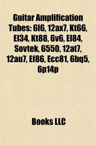 Guitar Amplification Tubes: 6l6, 12ax7, Kt66, El34, Kt88, 6v6, El84, Sovtek, 6550, 12at7, 12au7, Ef86, Ecc81, 6bq5, 6p14p