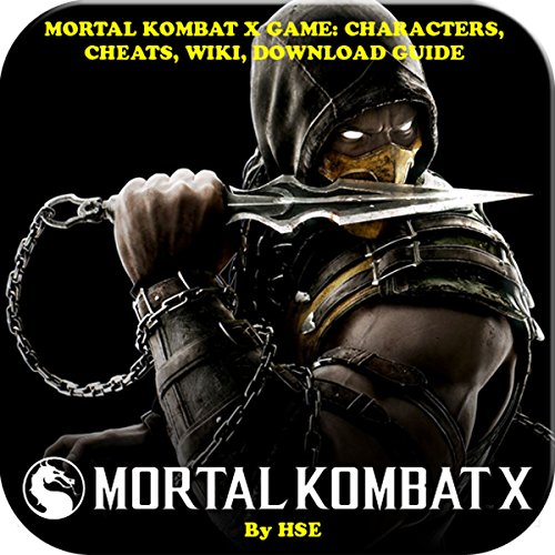 Mortal Combat X Game: Characters, Cheats, Wiki, Download Guide audiobook cover art