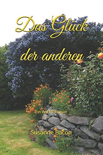 Das Glück der anderen: Ein Wycliff Roman (German Edition)